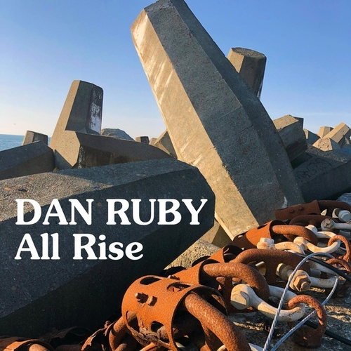 All Rise by Dan Ruby