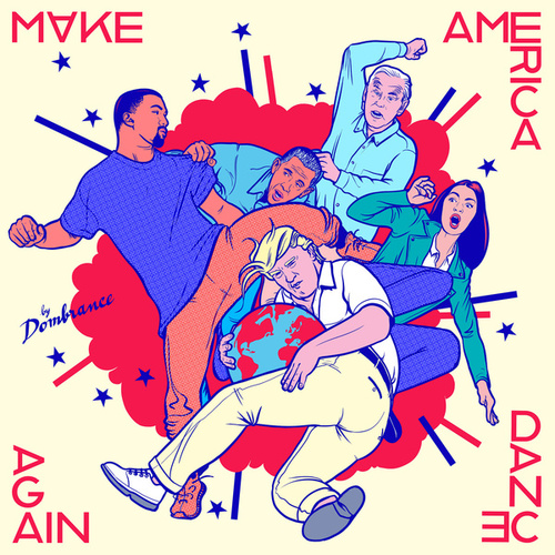 Make America Dance Again by Dombrance