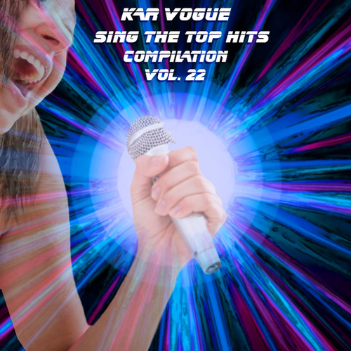 Sing The Top Hits, Vol. 22 (Special Instrumental Versions) by Kar Vogue