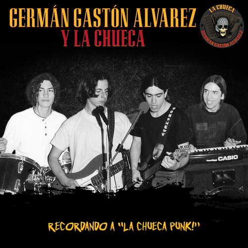 Recordando a 'La Chueca Punk!' de Germán Gastón Álvarez y La Chueca