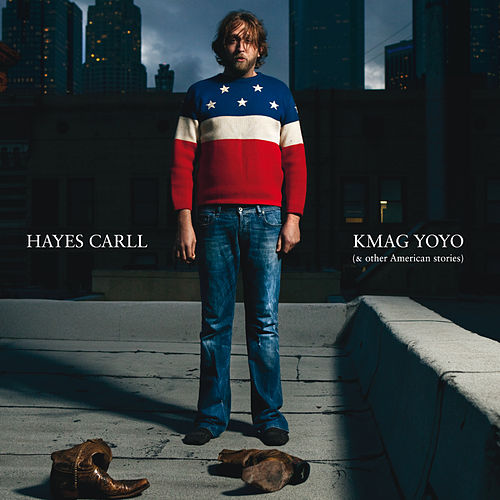 KMAG YOYO (& Other American Stories) by Hayes Carll