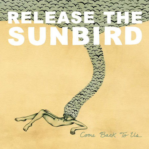 Come Back To Us de Release The Sunbird