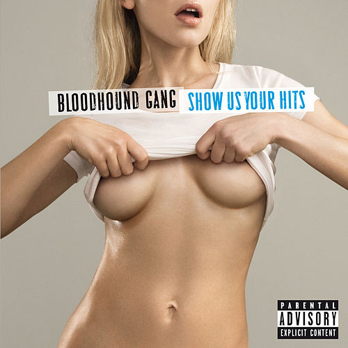 Show Us Your Hits de Bloodhound Gang