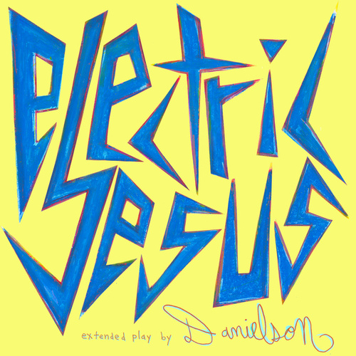 Electric Jesus EP by Danielson