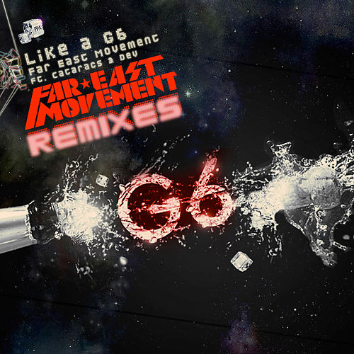 Like A G6 (Remixes) de Far East Movement