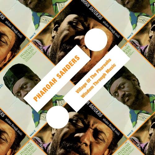 Village Of The Pharoahs / Wisdom Through Music by Pharoah Sanders