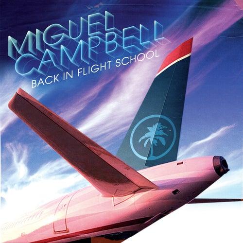 Back In Flight School von Miguel Campbell