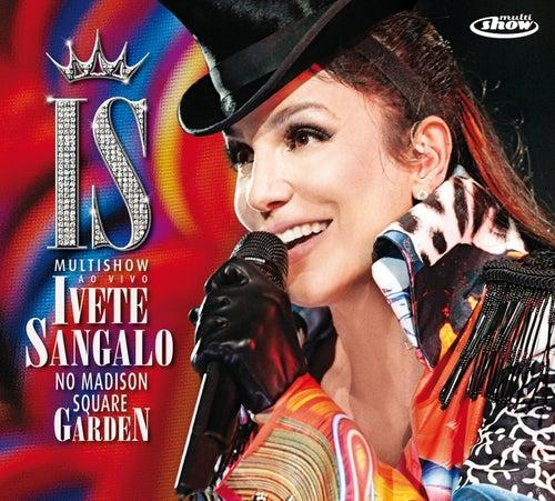 Multishow Ao Vivo - Ivete Sangalo No Madison Square Garden de Ivete Sangalo