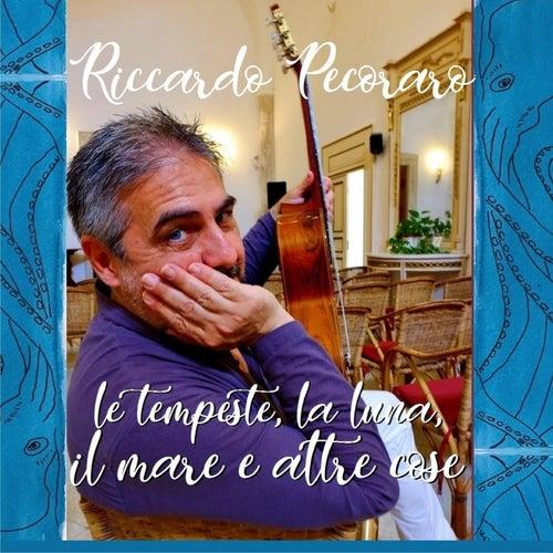 Le Tempeste, la Luna, il Mare e altre Cose by Riccardo Pecoraro