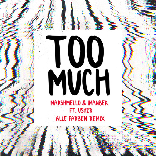 Too Much (Alle Farben Remix) by Marshmello