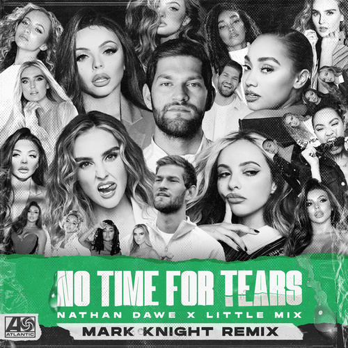 No Time For Tears (Mark Knight Remix) by Nathan Dawe