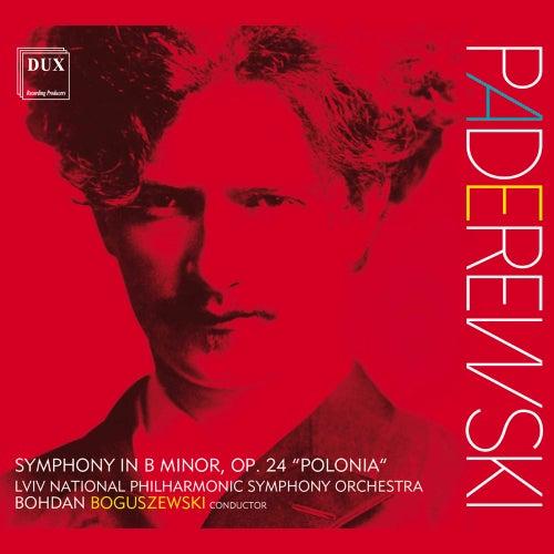 Paderewski: Symphony in B Minor, Op. 24