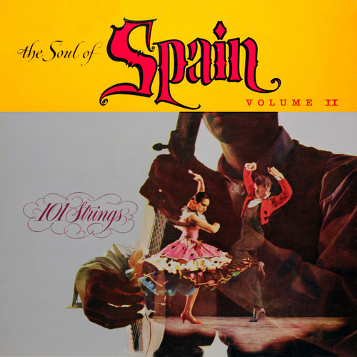 The Soul of Spain, Vol. 2 (Remastered from the Original Alshire Tapes) von 101 Strings Orchestra