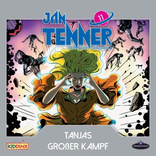 Der neue Superheld - Folge 11: Tanjas großer Kampf von Jan Tenner