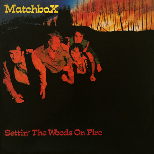 Settin' The Woods On Fire by Matchbox