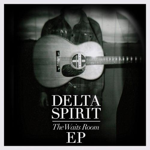The Waits Room de Delta Spirit