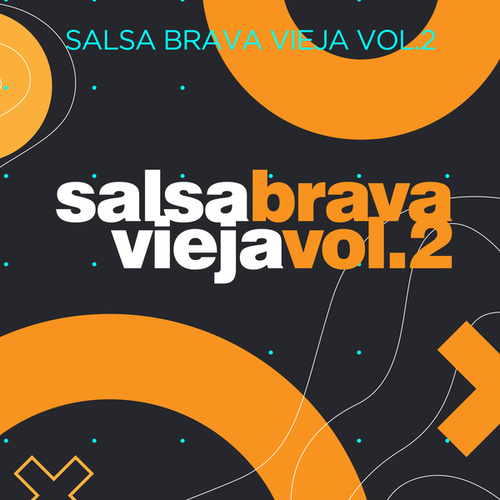 Salsa Brava Vieja Vol 2 by Various Artists