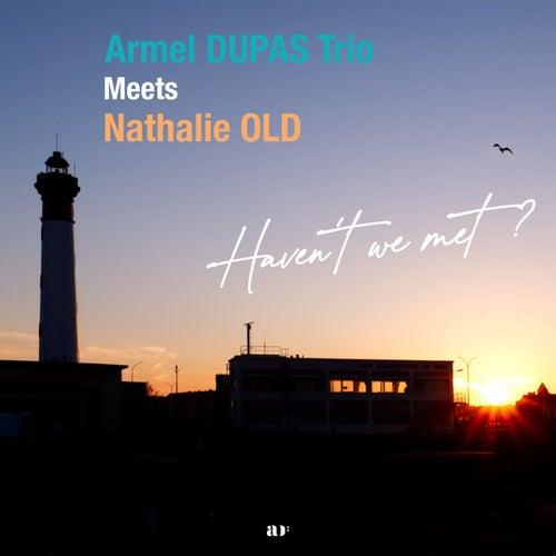 Haven't We Met? by Armel Dupas Trio