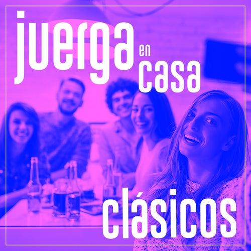 Juerga en Casa: Clásicos by Various Artists