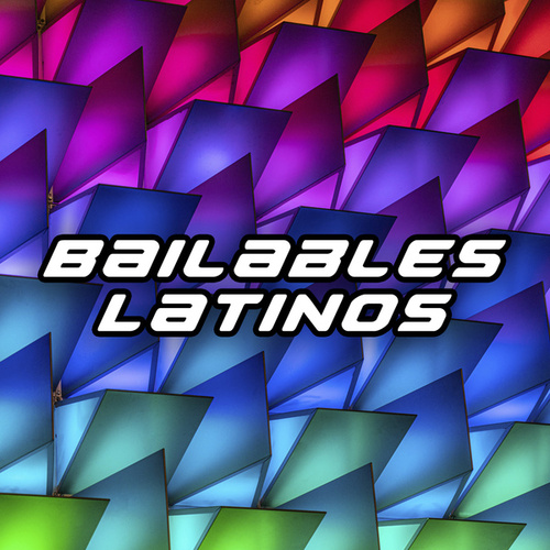 Bailables Latinos von Various Artists