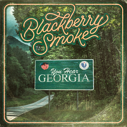 You Hear Georgia by Blackberry Smoke