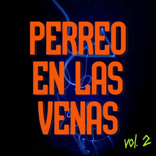 Perreo En Las Venas Vol. 2 de Various Artists