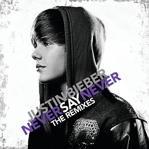 Never Say Never - The Remixes de Justin Bieber