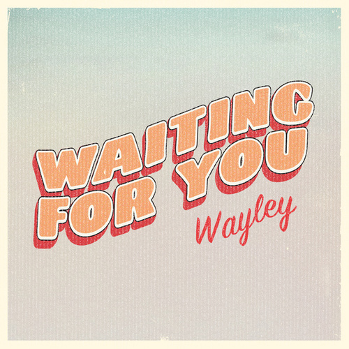 Waiting for You by Wayley