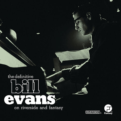 The Definitive Bill Evans on Riverside and Fantasy by Bill Evans