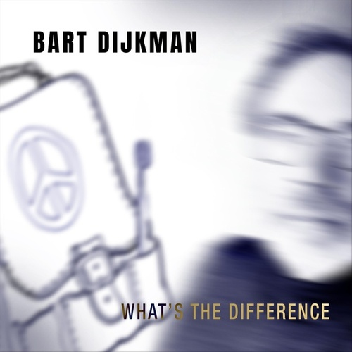 What's the Difference von Bart Dijkman