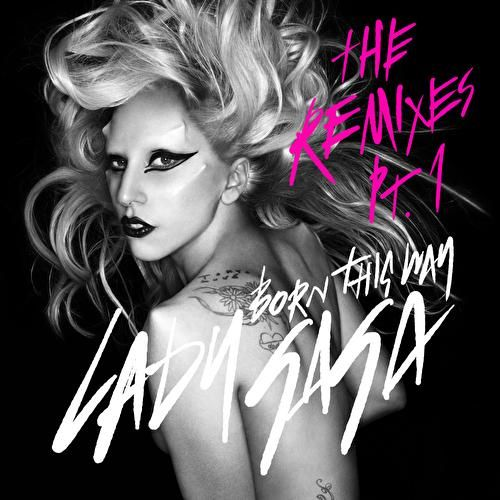 Born This Way - The Remixes Pt. 1 by Lady Gaga