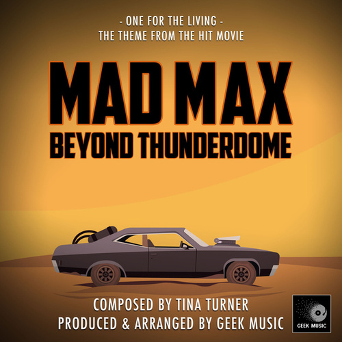 One For The Living (From 'Mad Max Beyond Thunderdome') de Geek Music