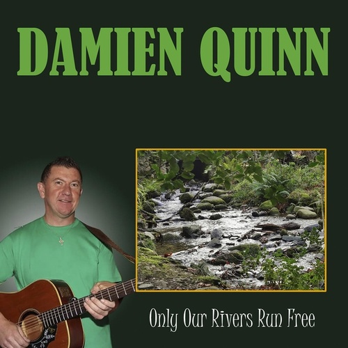Only Our Rivers Run Free by Damien Quinn