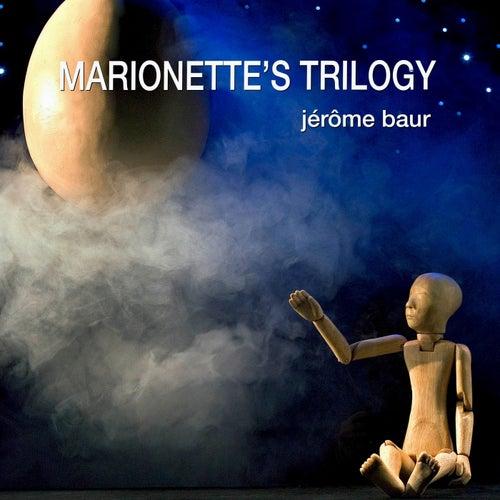 Marionette's Trilogy by Jérôme Baur