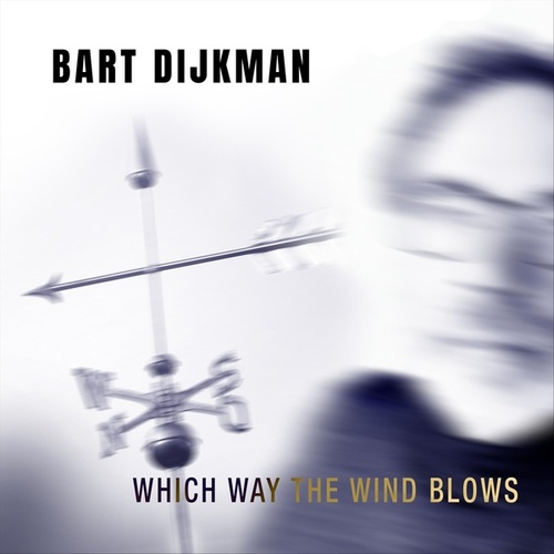 Which Way the Wind Blows von Bart Dijkman
