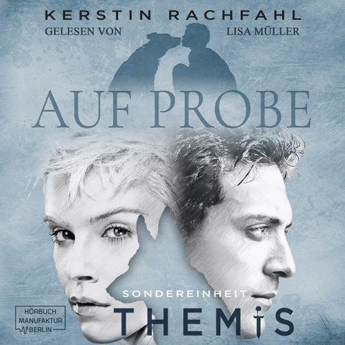 Auf Probe - Sondereinheit Themis, Band 1 (ungekürzt) von Kerstin Rachfahl