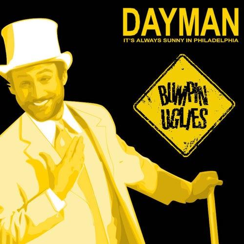 Dayman by Bumpin' Uglies