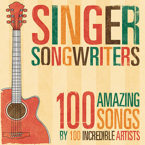 Singer-Songwriters 100 by Various Artists