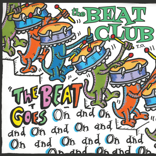 The Beat Goes On EP by The Beat Club T.O.