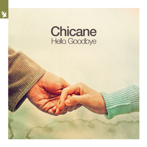 Hello, Goodbye by Chicane