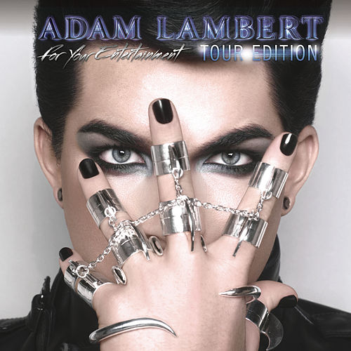 For Your Entertainment (Tour Edition) by Adam Lambert