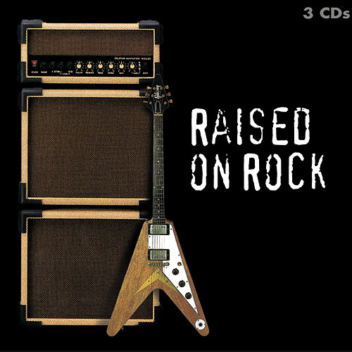Raised On Rock by Various Artists