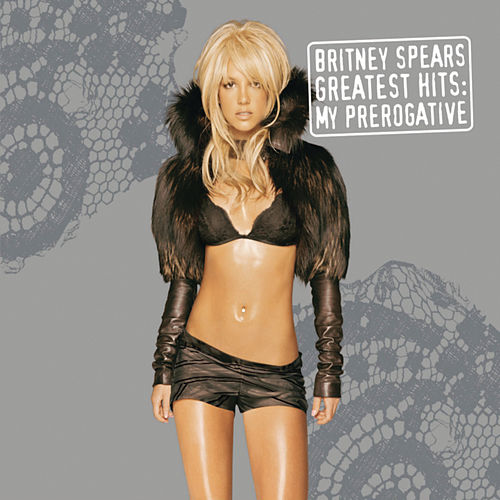 Greatest Hits: My Prerogative by Britney Spears