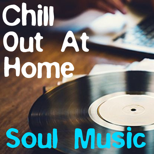 Chill Out At Home Soul Music de Various Artists