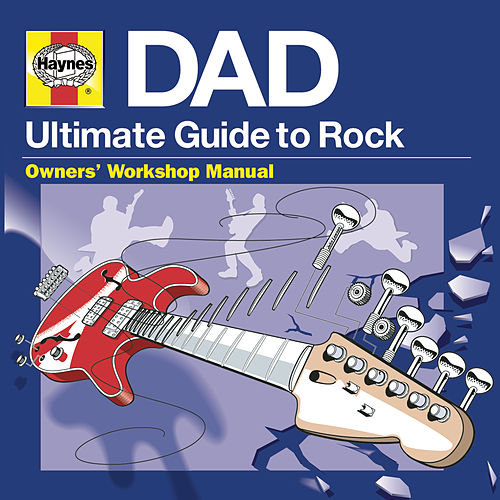 Haynes DAD - Ultimate Guide To Rock de Various Artists