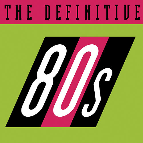 The Definitive 80's (eighties) de Various Artists