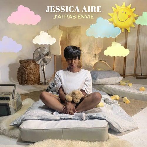 J'ai pas envie de Jessica Aire