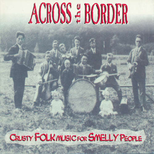 Crusty Folk Music For Smelly People by Across The Border
