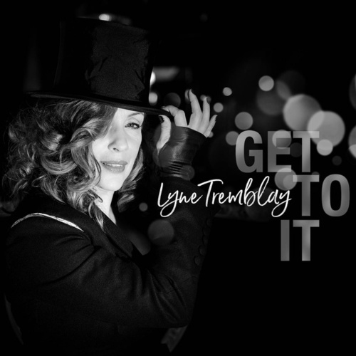 Get To It by Lyne Tremblay
