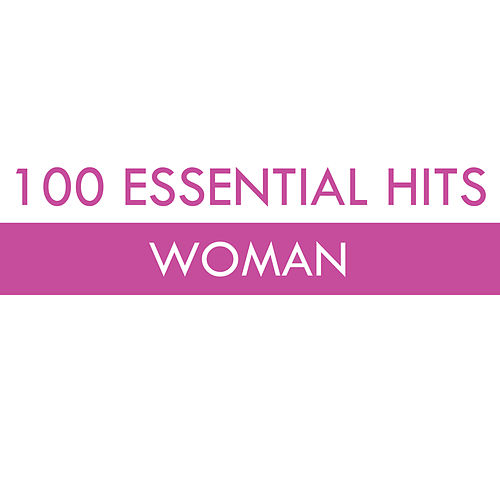 100 Essential Hits - Woman von Various Artists